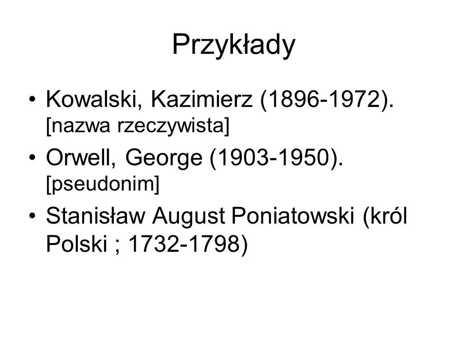 Przykłady Kowalski, Kazimierz (1896-1972). [nazwa rzeczywista]